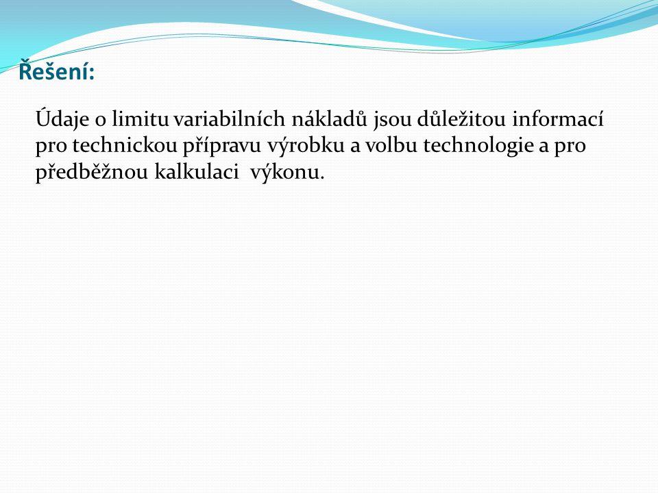 Řešení: Údaje o limitu variabilních nákladů jsou důležitou informací