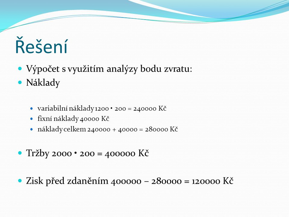 Řešení Výpočet s využitím analýzy bodu zvratu: Náklady