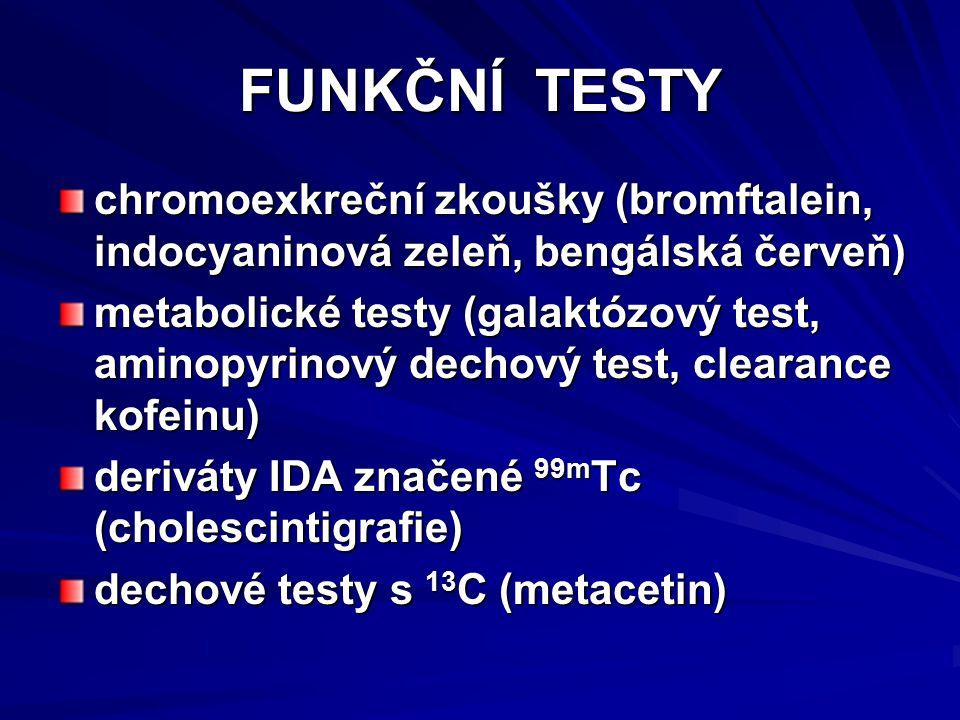 FUNKČNÍ TESTY chromoexkreční zkoušky (bromftalein, indocyaninová zeleň, bengálská červeň)