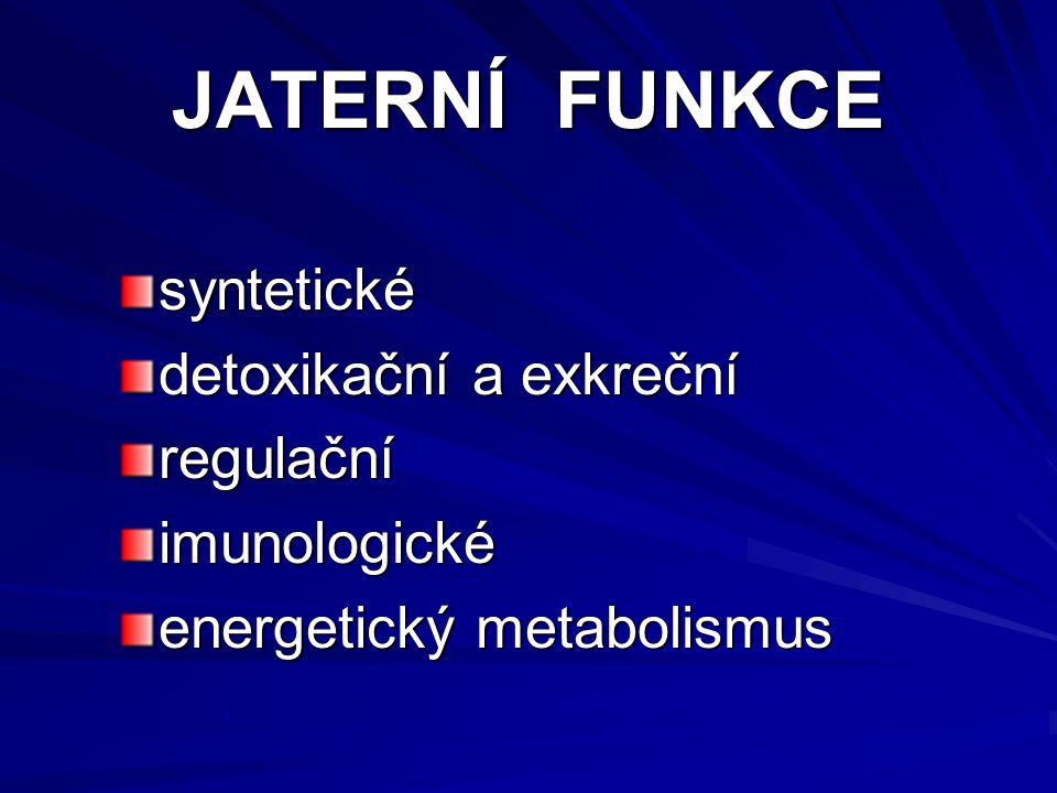 JATERNÍ FUNKCE syntetické detoxikační a exkreční regulační