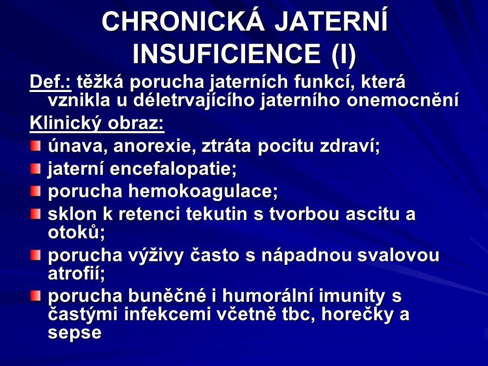 CHRONICKÁ JATERNÍ INSUFICIENCE (I)