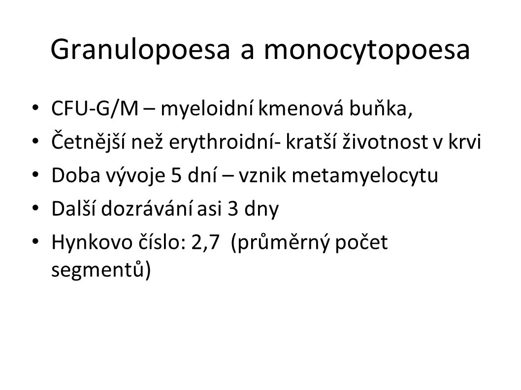 Granulopoesa a monocytopoesa