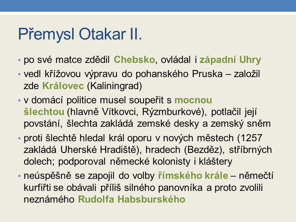 Přemysl Otakar II. po své matce zdědil Chebsko, ovládal i západní Uhry