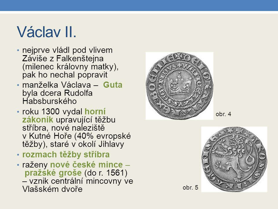 Václav II. nejprve vládl pod vlivem Záviše z Falkenštejna (milenec královny matky), pak ho nechal popravit.