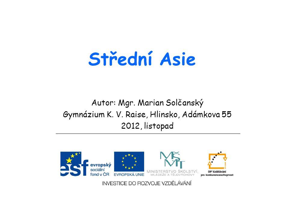 Střední Asie Autor: Mgr. Marian Solčanský