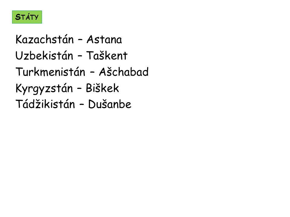 Turkmenistán – Ašchabad Kyrgyzstán – Biškek Tádžikistán – Dušanbe