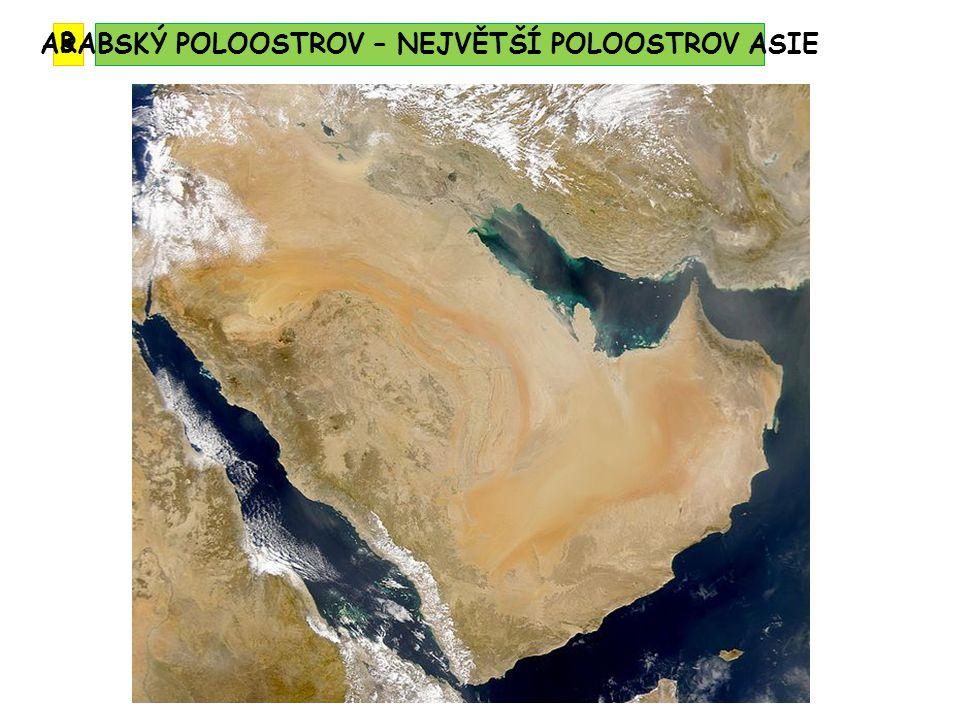 ARABSKÝ POLOOSTROV – NEJVĚTŠÍ POLOOSTROV ASIE