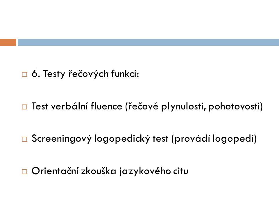6. Testy řečových funkcí: