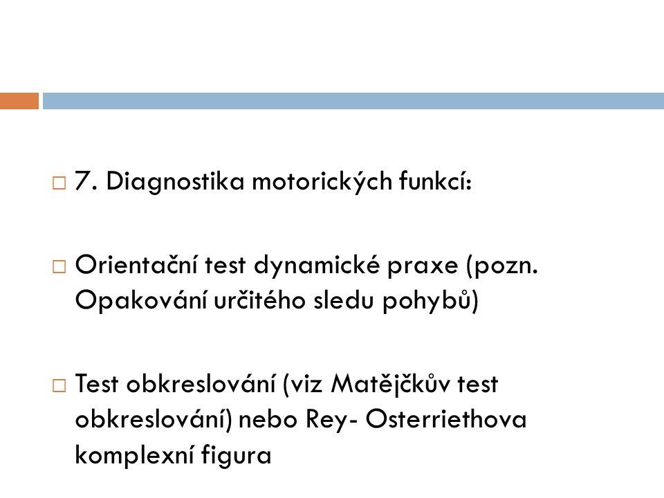 7. Diagnostika motorických funkcí: