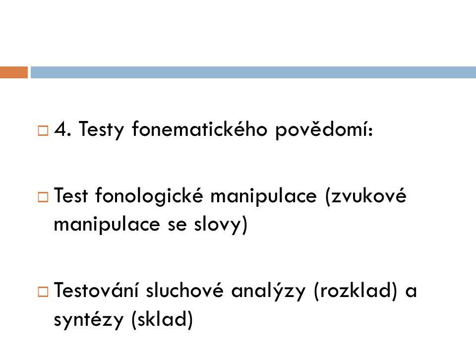 4. Testy fonematického povědomí: