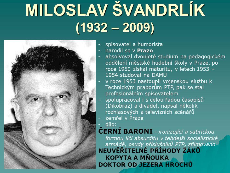 MILOSLAV ŠVANDRLÍK (1932 – 2009)