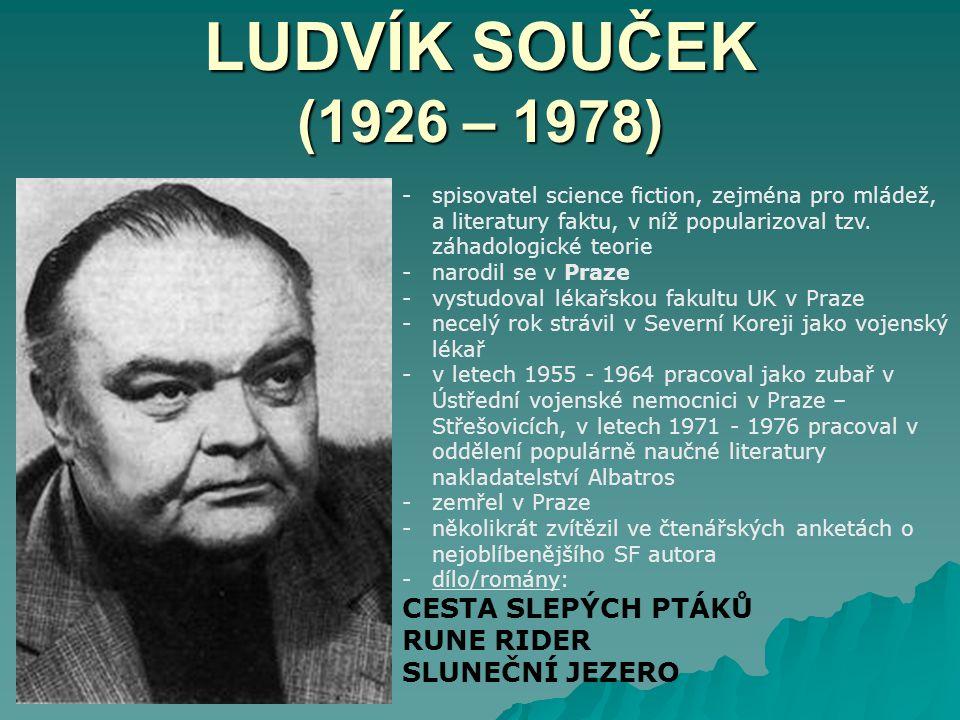 LUDVÍK SOUČEK (1926 – 1978) CESTA SLEPÝCH PTÁKŮ RUNE RIDER