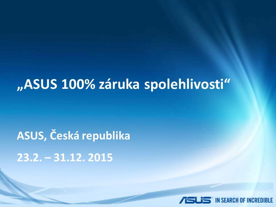 """ASUS 100% záruka spolehlivosti"