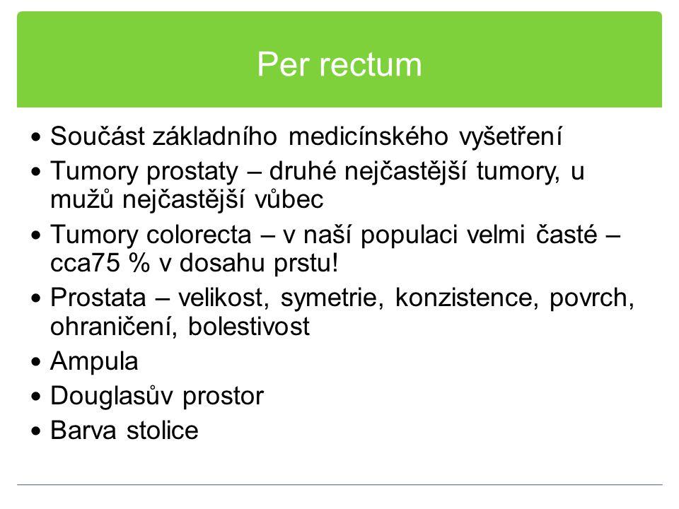 Per rectum Součást základního medicínského vyšetření