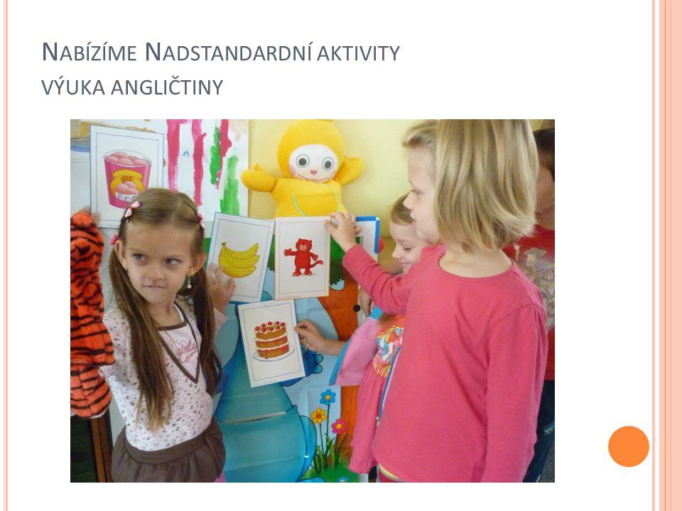 Nabízíme Nadstandardní aktivity výuka angličtiny