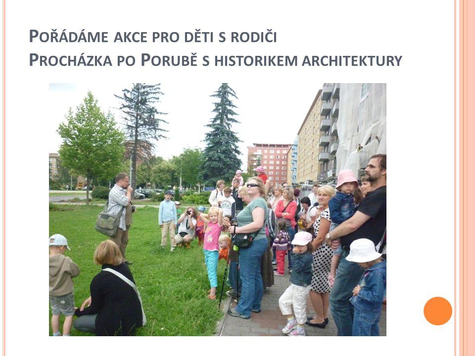 Pořádáme akce pro děti s rodiči Procházka po Porubě s historikem architektury