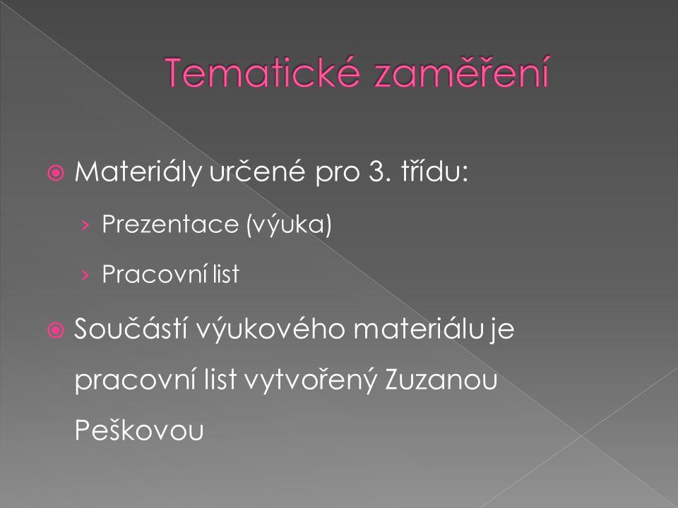 Tematické zaměření Materiály určené pro 3. třídu: