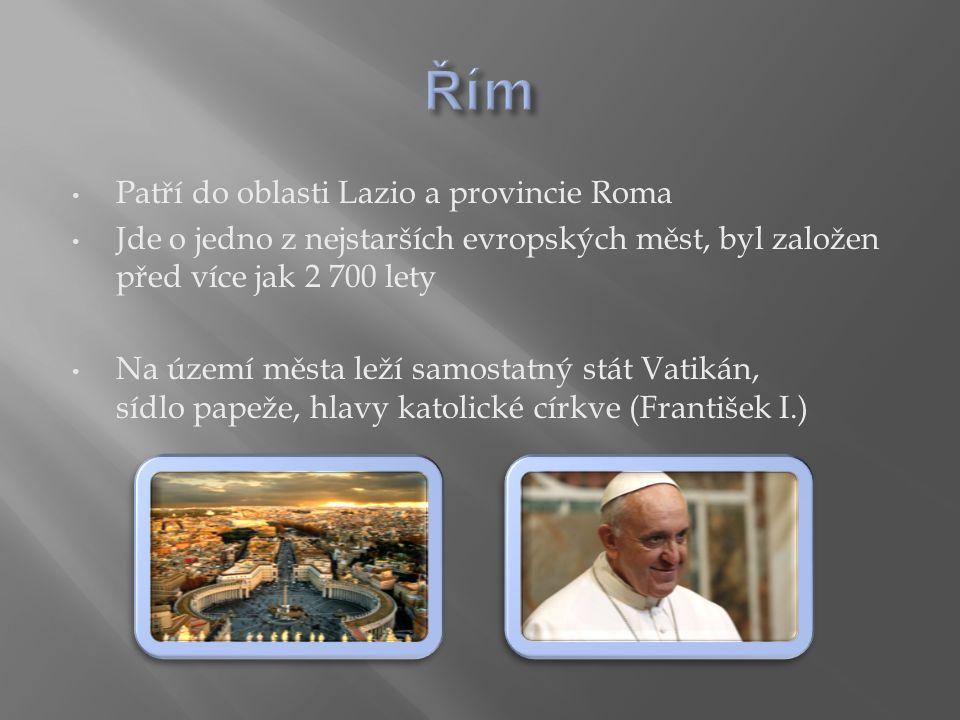 Řím Patří do oblasti Lazio a provincie Roma