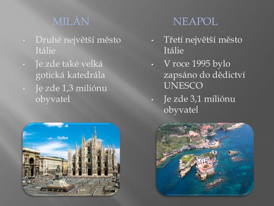 MILÁN Neapol Druhé největší město Itálie Třetí největší město Itálie