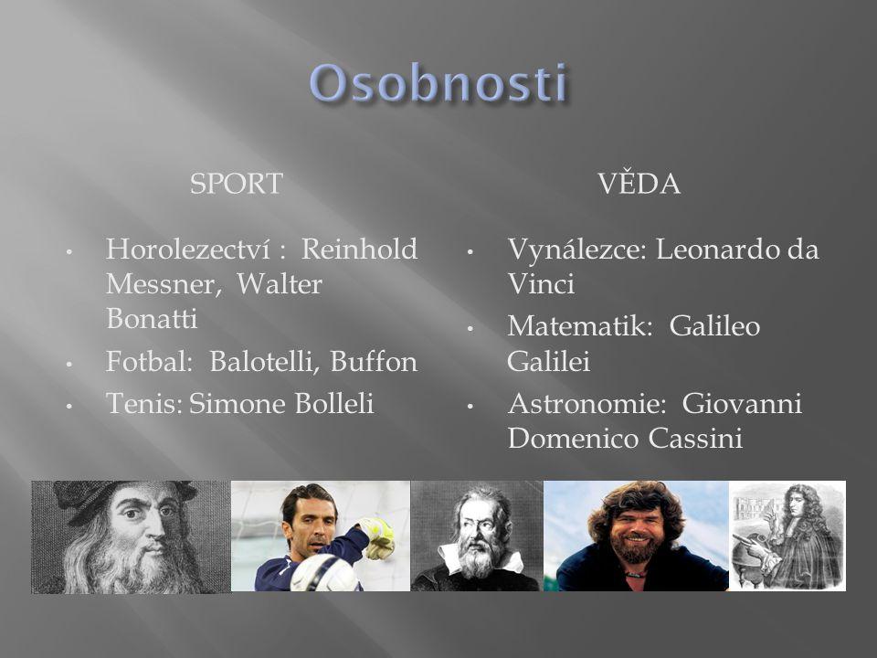 Osobnosti Sport Věda Horolezectví : Reinhold Messner, Walter Bonatti