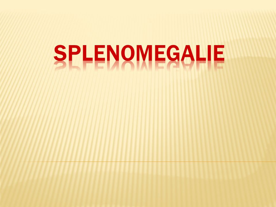 Splenomegalie