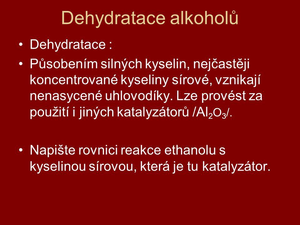 Dehydratace alkoholů Dehydratace :