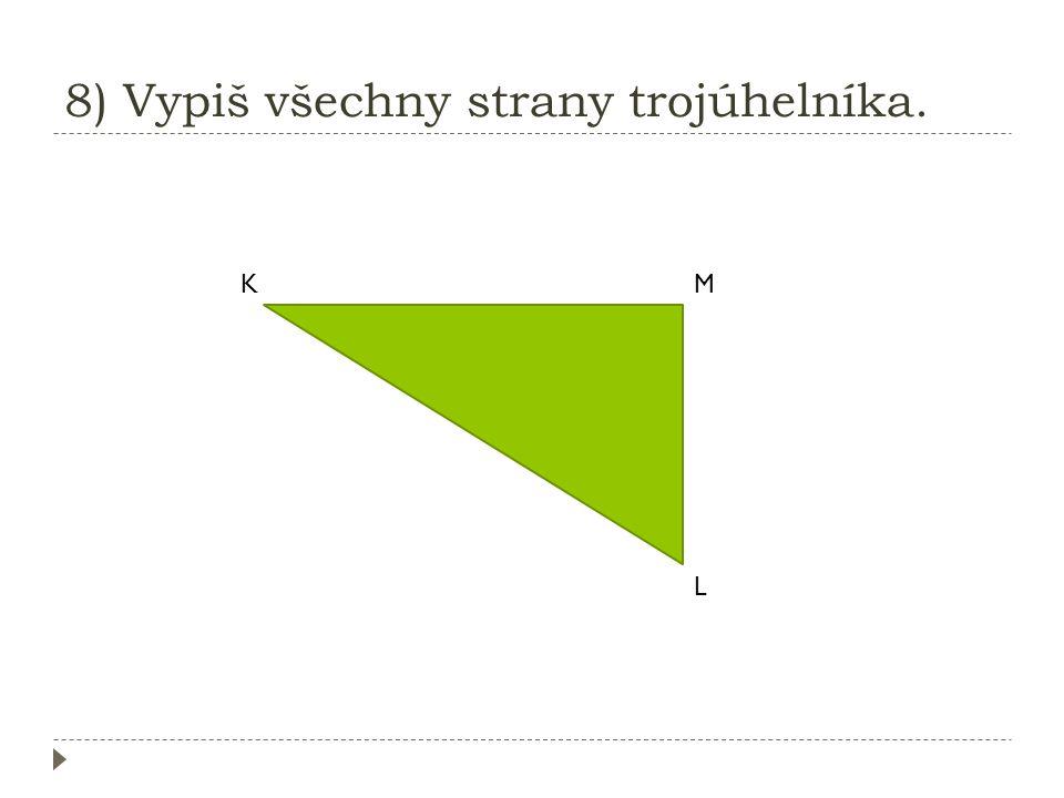 8) Vypiš všechny strany trojúhelníka.