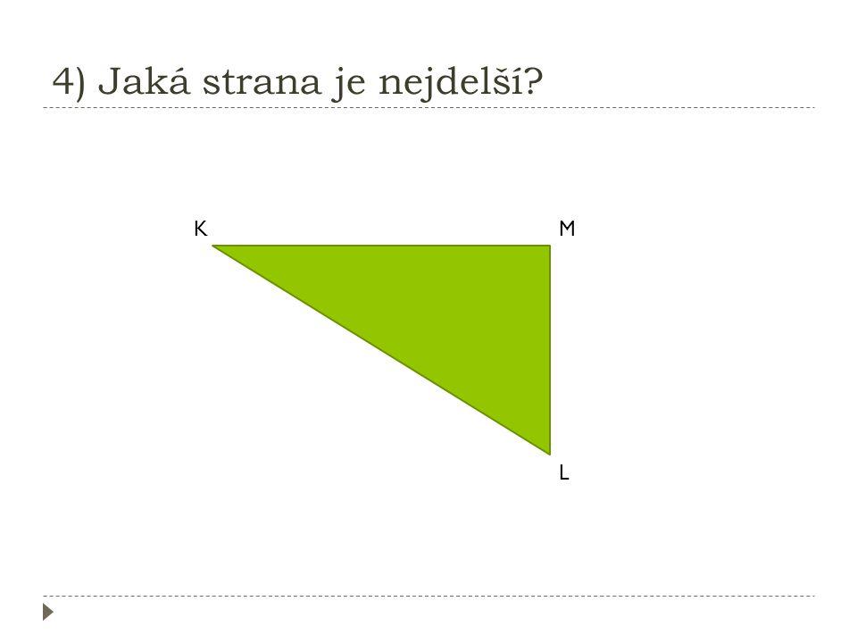4) Jaká strana je nejdelší