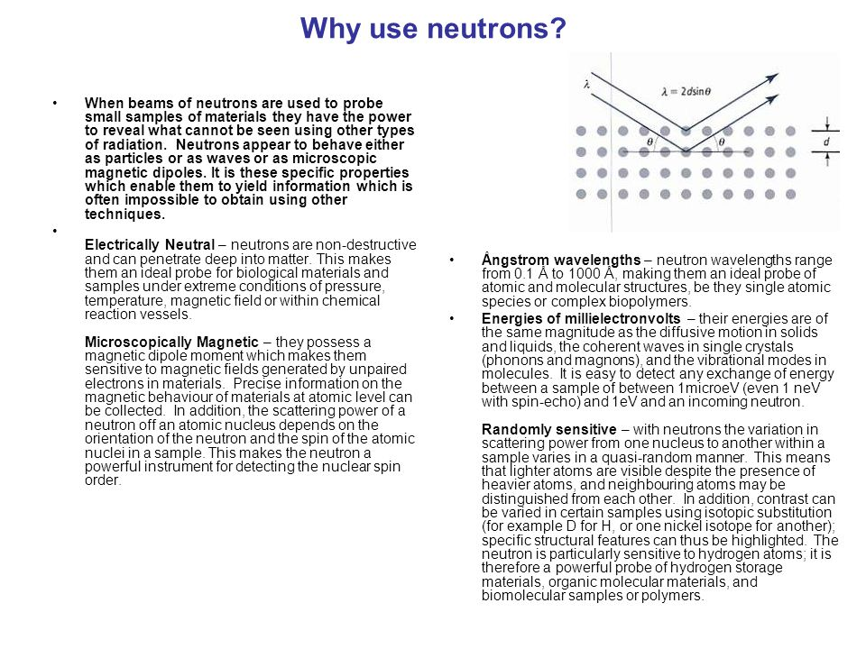 Why use neutrons