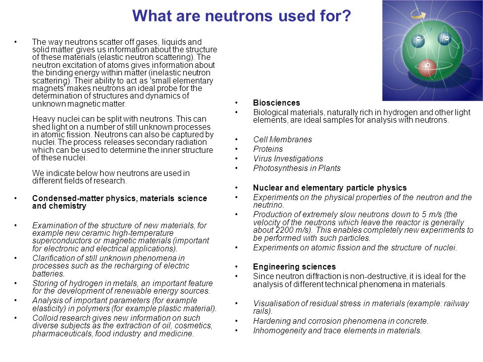 What are neutrons used for
