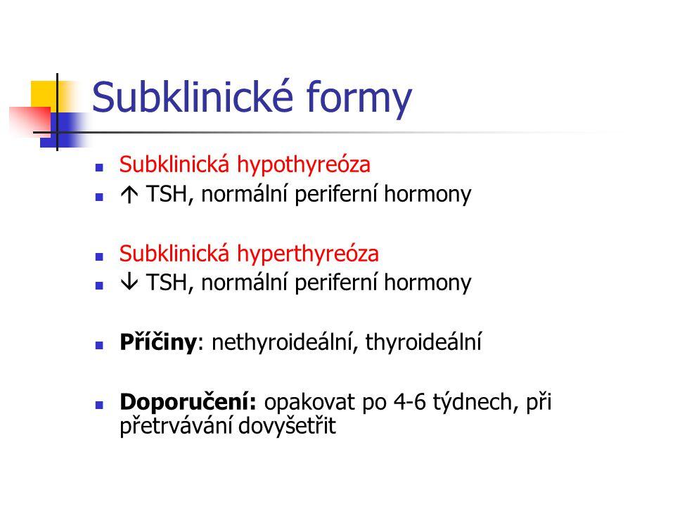 Subklinické formy Subklinická hypothyreóza