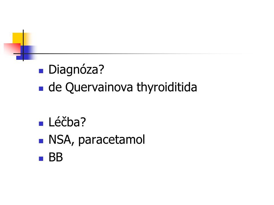 Diagnóza de Quervainova thyroiditida Léčba NSA, paracetamol BB