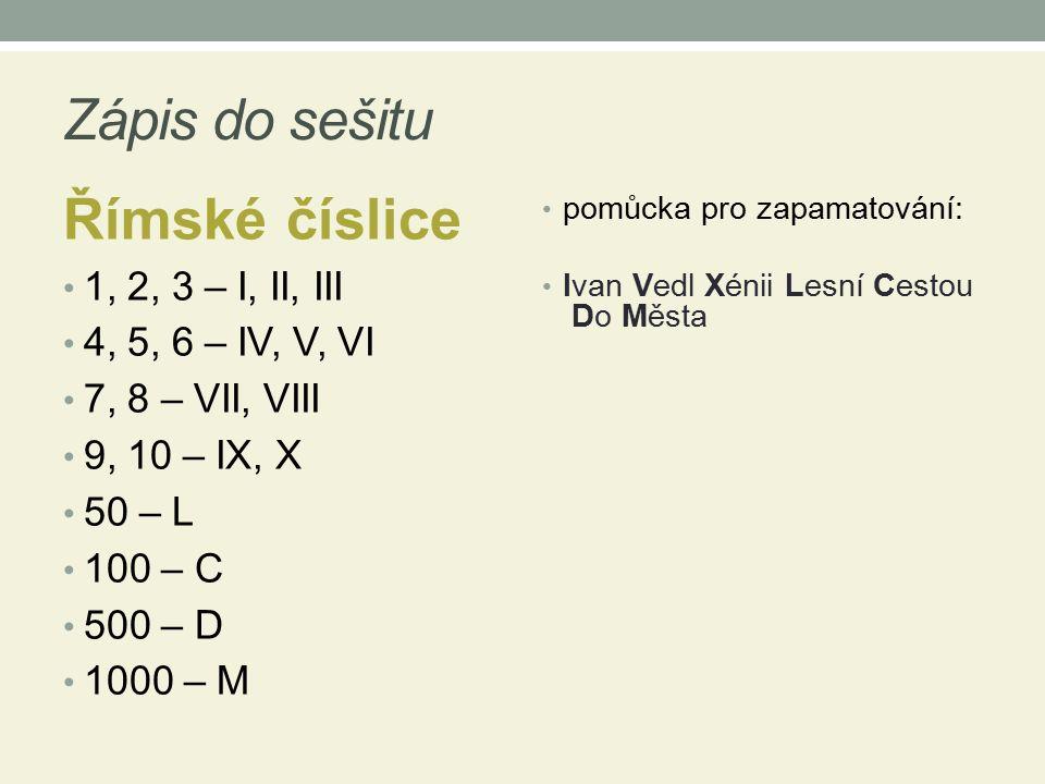 Zápis do sešitu Římské číslice 1, 2, 3 – I, II, III