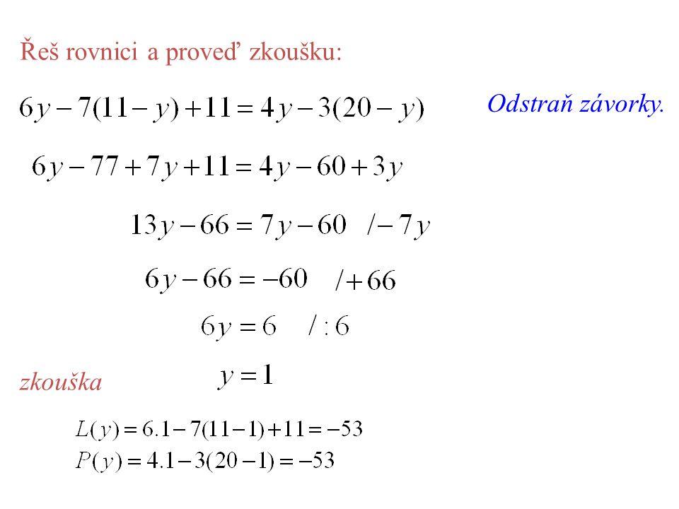 Řeš rovnici a proveď zkoušku: