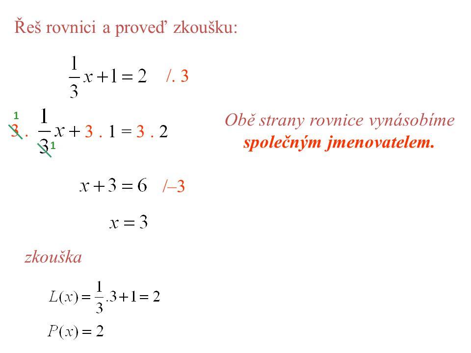 Obě strany rovnice vynásobíme společným jmenovatelem.