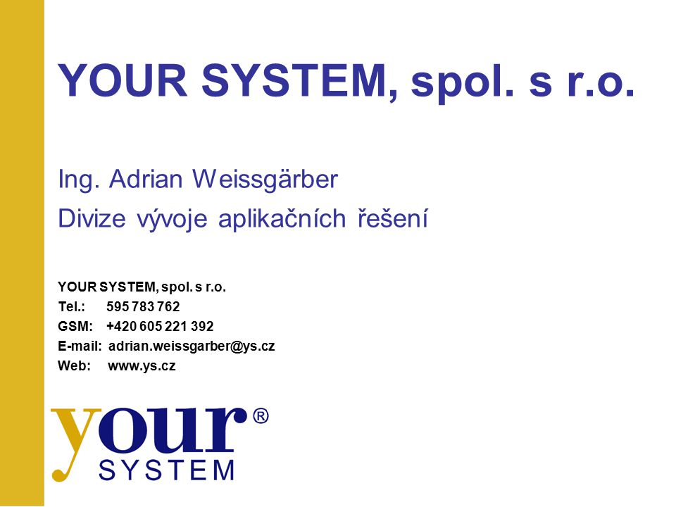YOUR SYSTEM, spol. s r. o. Ing