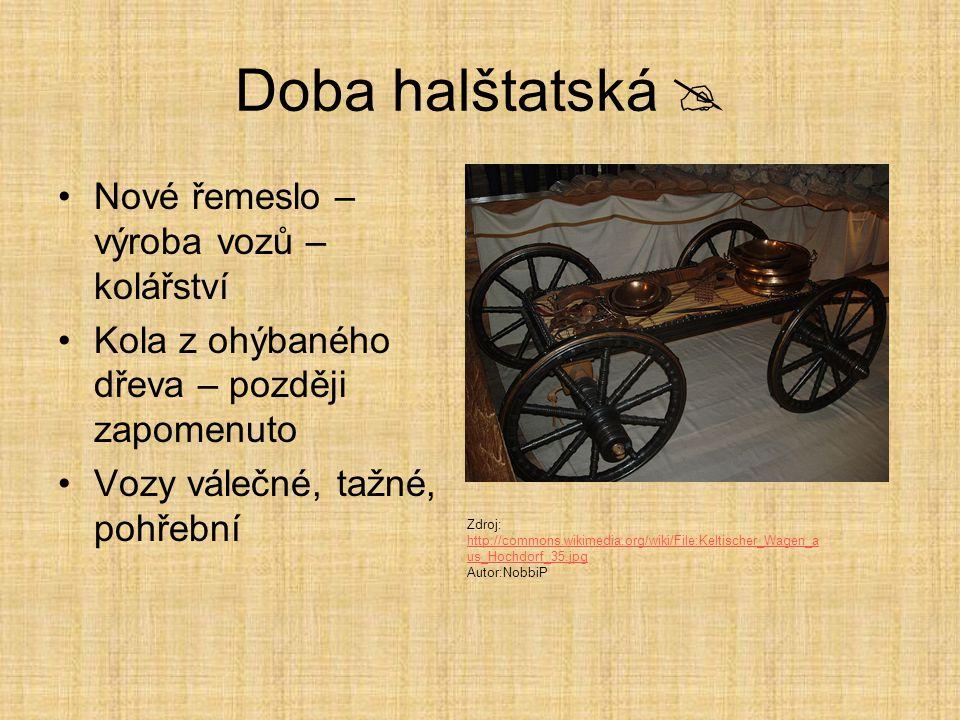 Doba halštatská  Nové řemeslo – výroba vozů – kolářství