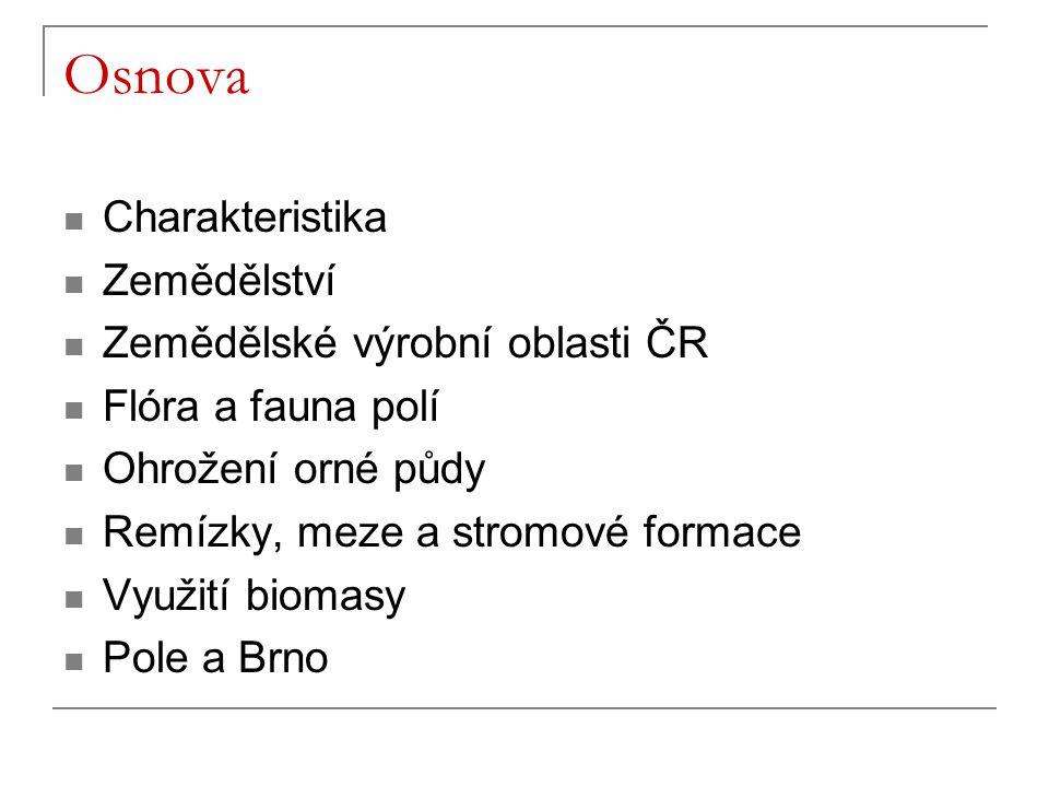 Osnova Charakteristika Zemědělství Zemědělské výrobní oblasti ČR