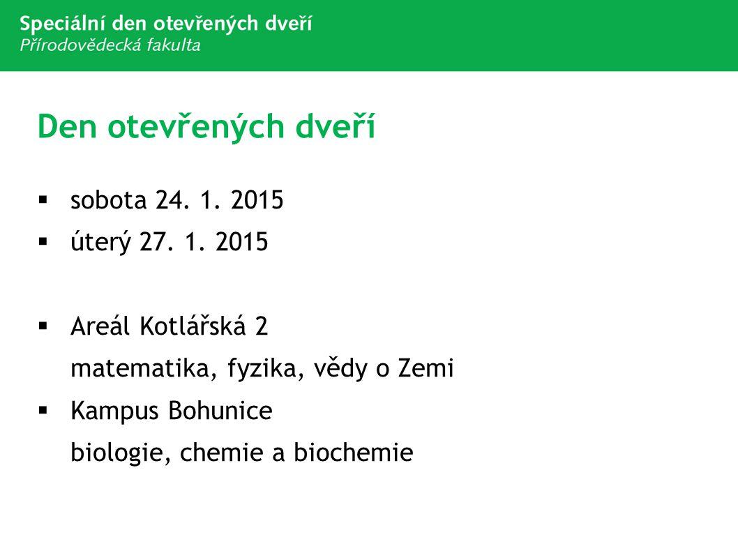 Den otevřených dveří sobota 24. 1. 2015 úterý 27. 1. 2015