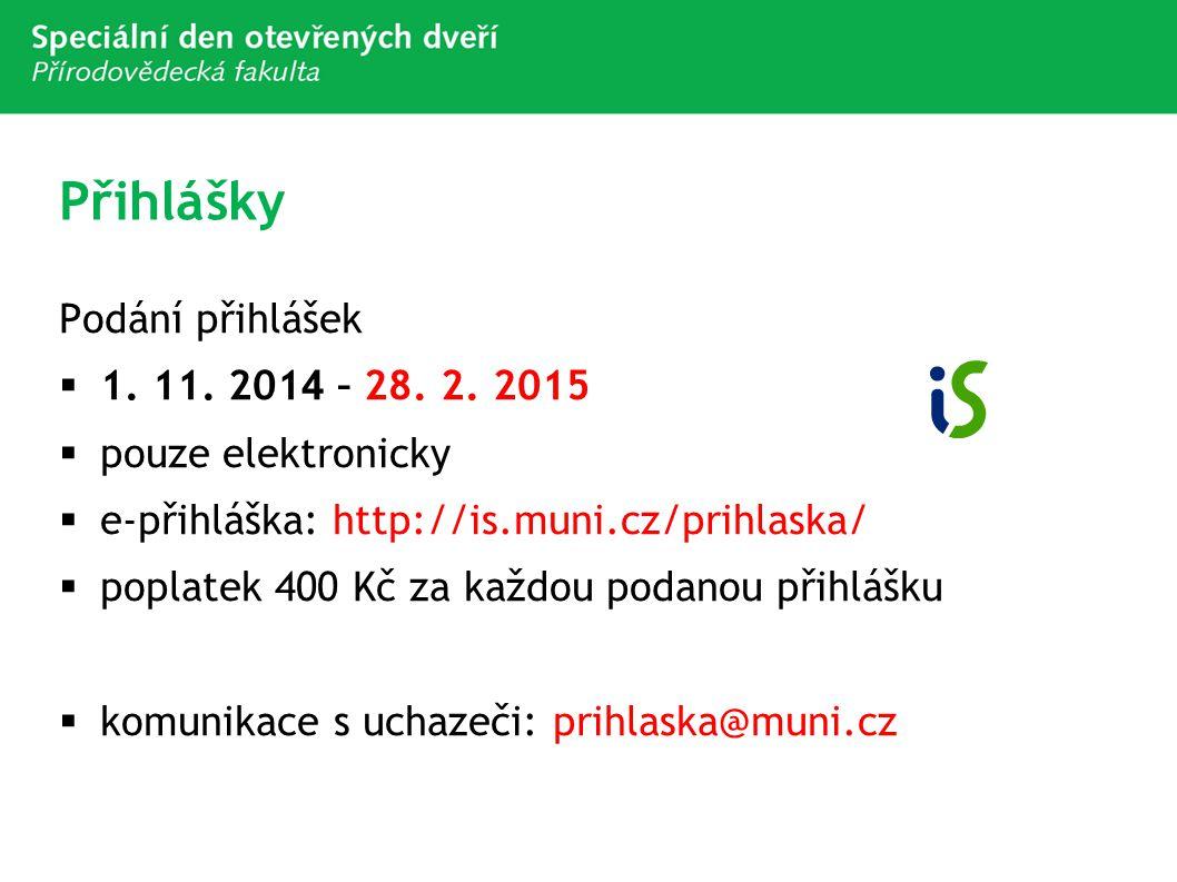 Přihlášky Podání přihlášek 1. 11. 2014 – 28. 2. 2015