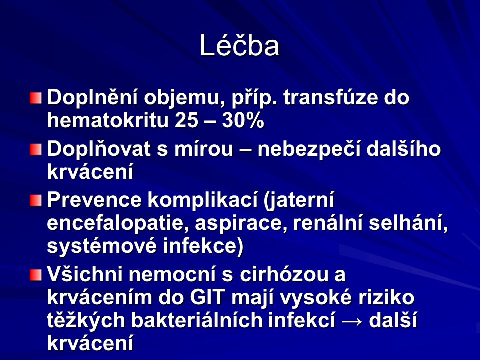 Léčba Doplnění objemu, příp. transfúze do hematokritu 25 – 30%