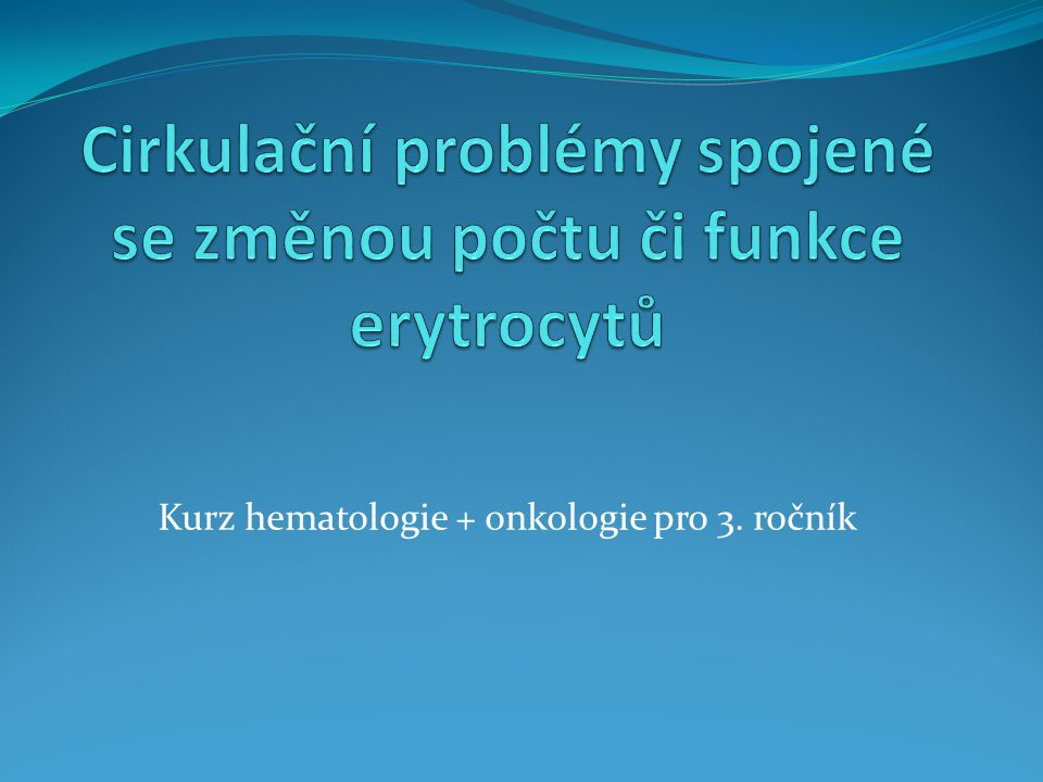 Cirkulační problémy spojené se změnou počtu či funkce erytrocytů