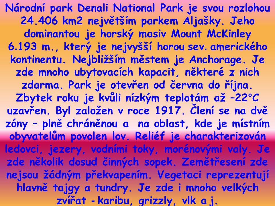 Národní park Denali National Park je svou rozlohou 24