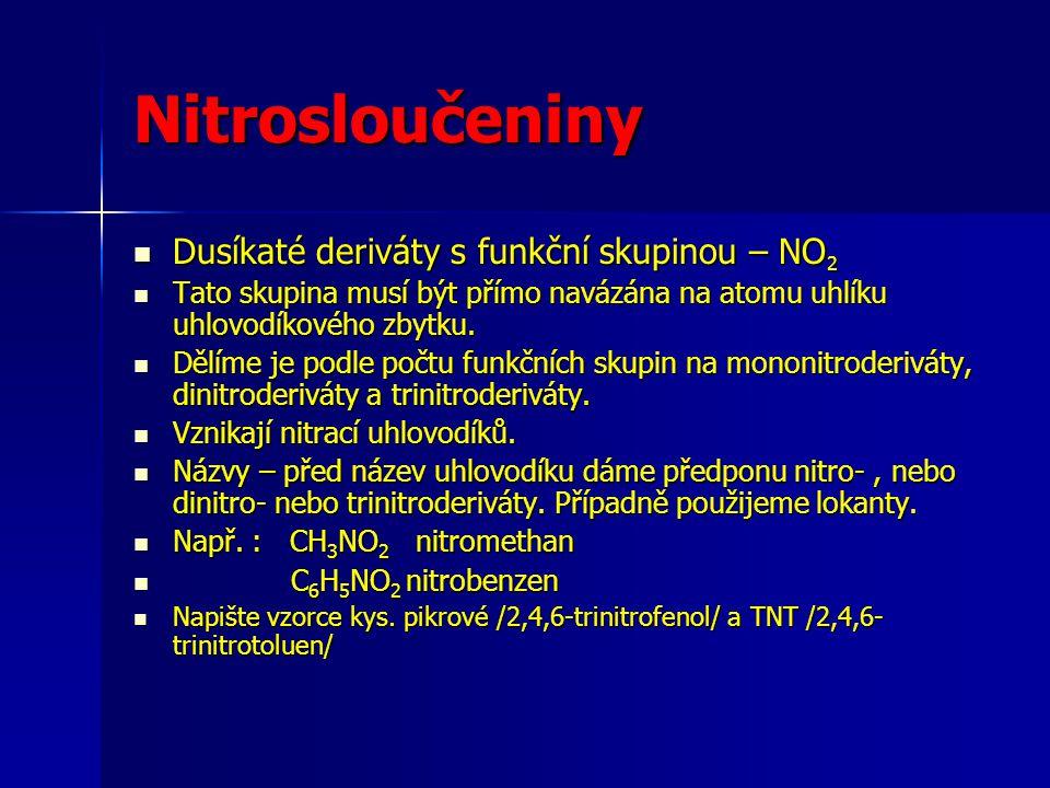 Nitrosloučeniny Dusíkaté deriváty s funkční skupinou – NO2