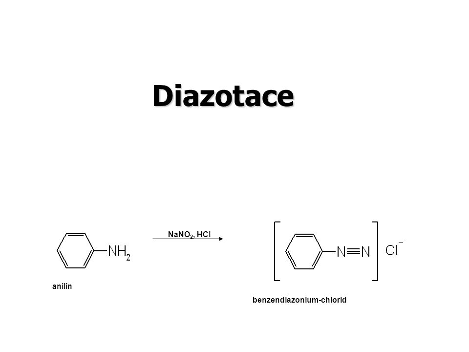 Diazotace NaNO2, HCl anilin benzendiazonium-chlorid