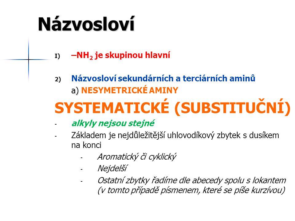 Názvosloví SYSTEMATICKÉ (SUBSTITUČNÍ) –NH2 je skupinou hlavní
