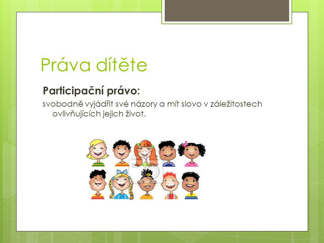 Práva dítěte Participační právo: