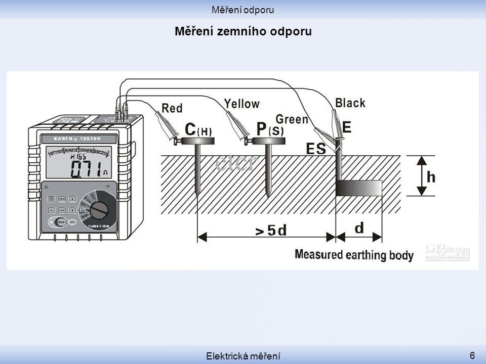 Měření odporu Měření zemního odporu Elektrická měření