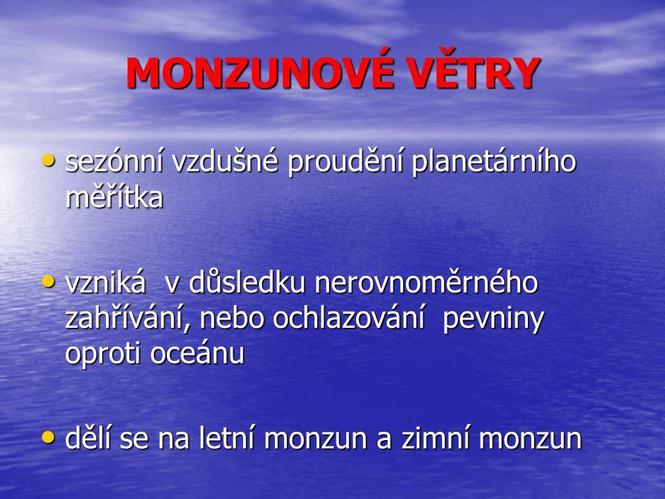 MONZUNOVÉ VĚTRY sezónní vzdušné proudění planetárního měřítka