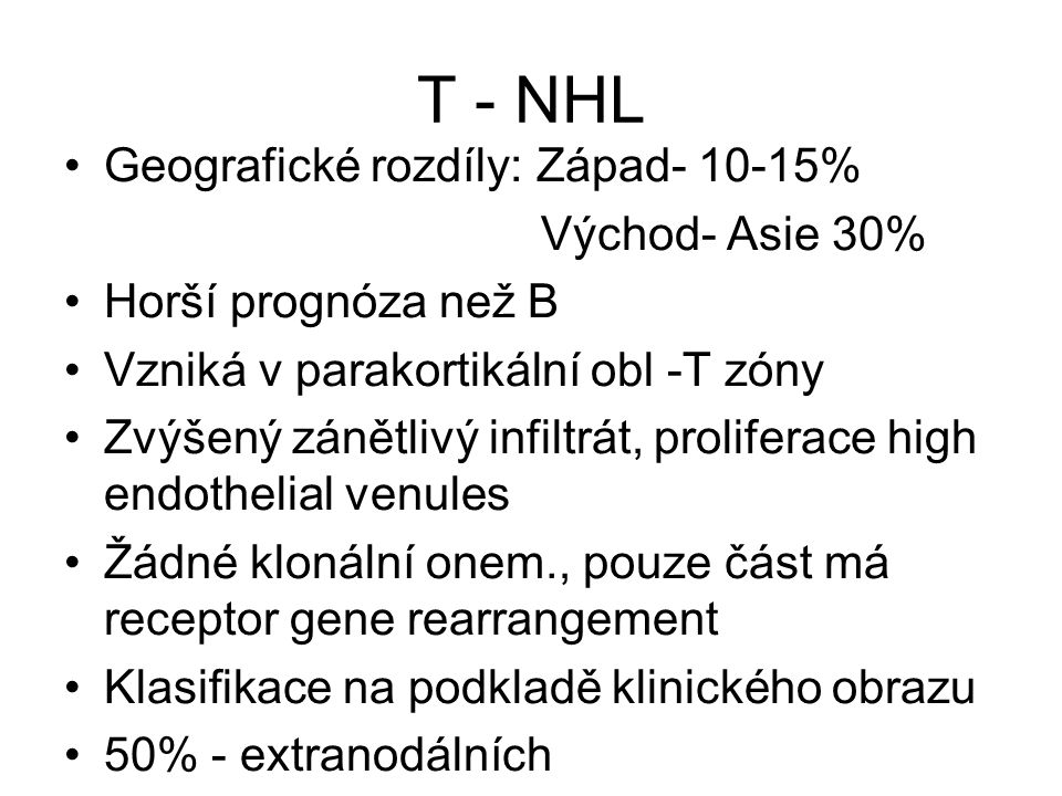 T - NHL Geografické rozdíly: Západ- 10-15% Východ- Asie 30%